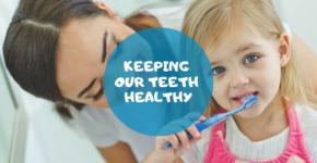 Keeping Our Teeth Healthy