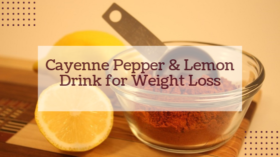 Cayenne Pepper and Lemon Drink for Weight Loss