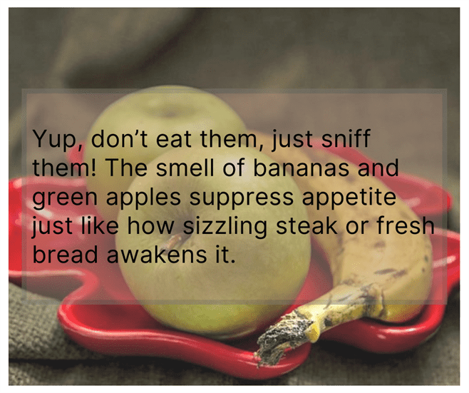 Sniff a Banana or a Green Apple